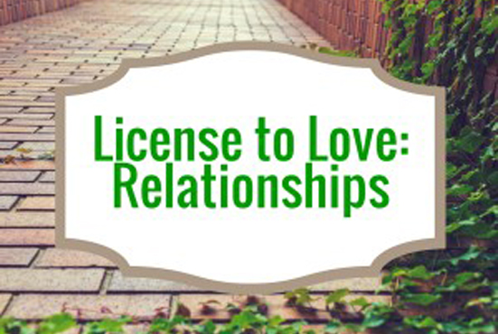 License to Love: Don't Have a Relationship Without It!